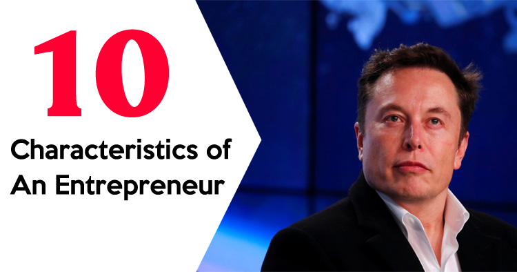10 Characteristics of An Entrepreneur Who Successful in Business