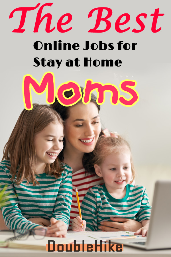 Best Online Jobs for Stay at Home Moms