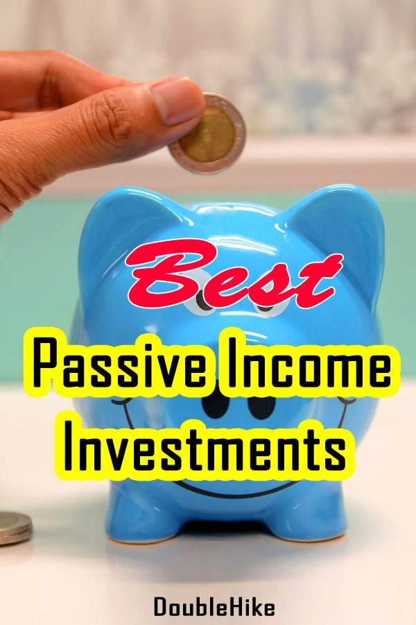 5 Best Passive Income Investments - Ideas for Make Passive Income