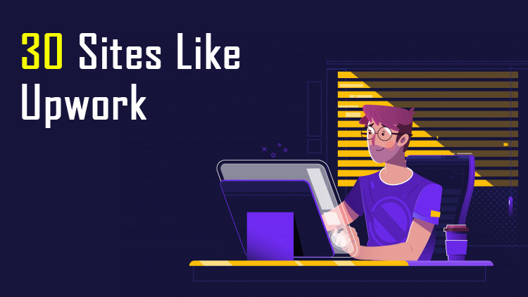 30 Sites Like Upwork to Find Freelance Jobs